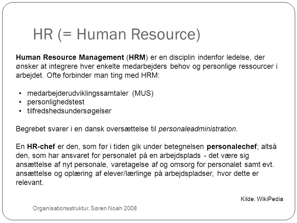 HR (= Human Resource)