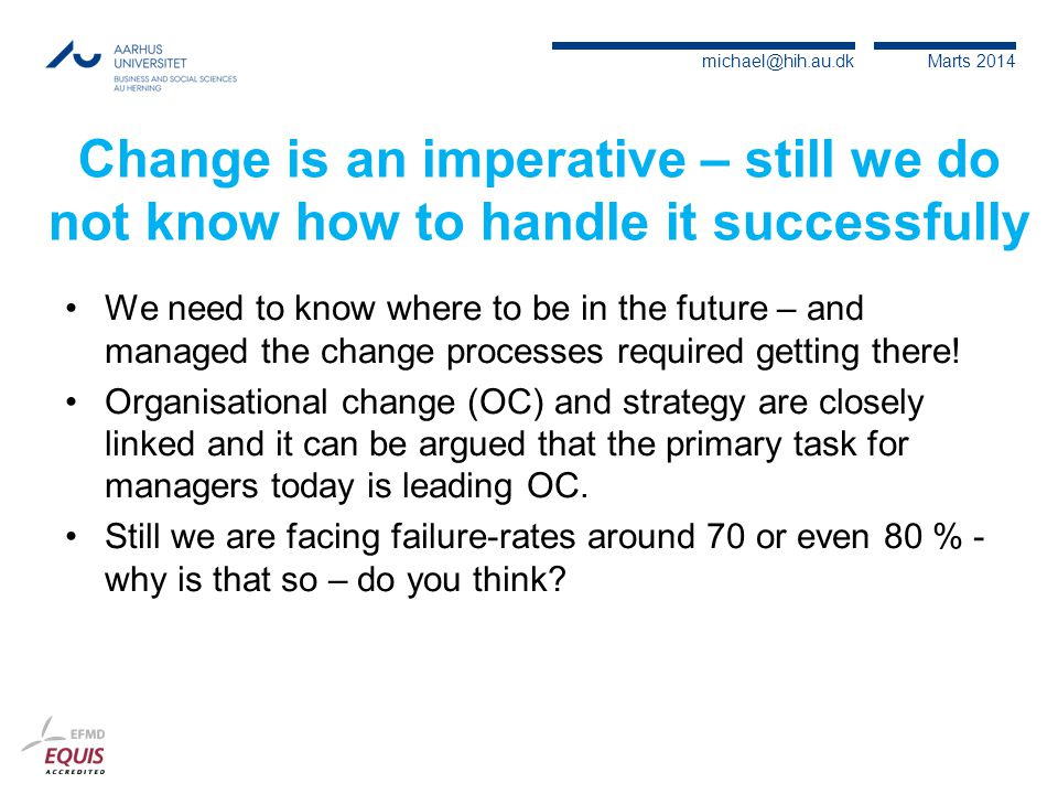 Change is an imperative – still we do not know how to handle it successfully