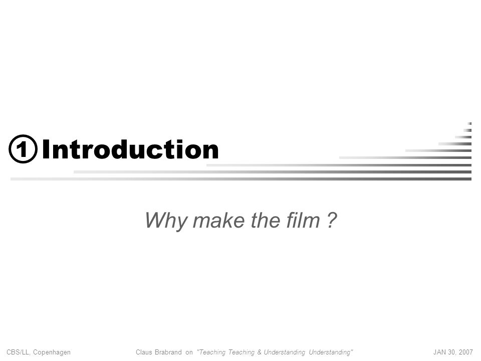 Introduction 1 Why make the film