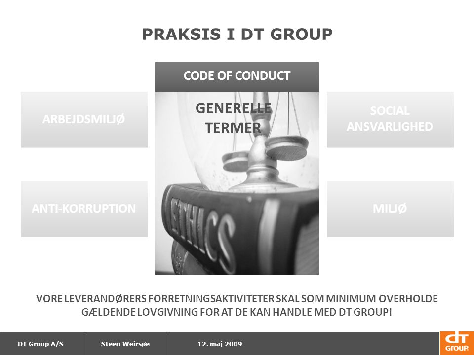 GENERELLE TERMER PRAKSIS I DT GROUP CODE OF CONDUCT
