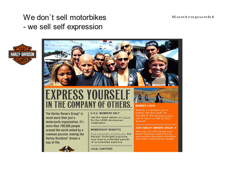 We don`t sell motorbikes - we sell self expression