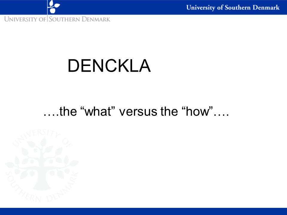 DENCKLA ….the what versus the how ….