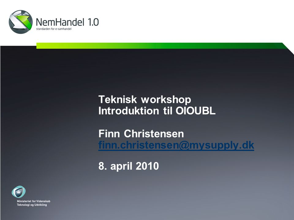 Teknisk workshop Introduktion til OIOUBL Finn Christensen finn