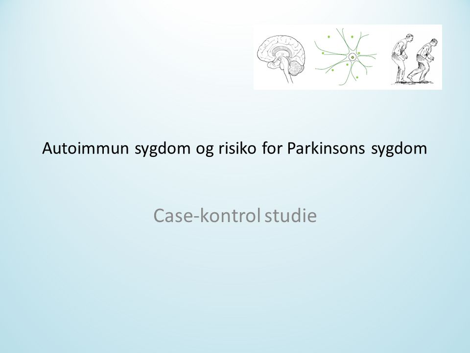 Autoimmun sygdom og risiko for Parkinsons sygdom