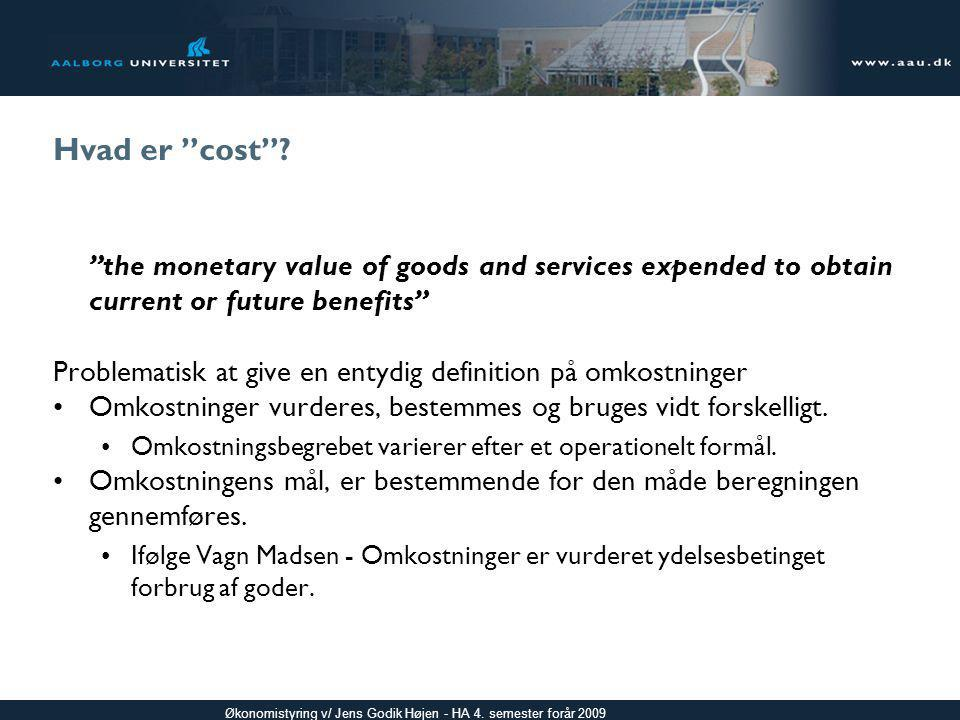 Hvad er cost the monetary value of goods and services expended to obtain current or future benefits