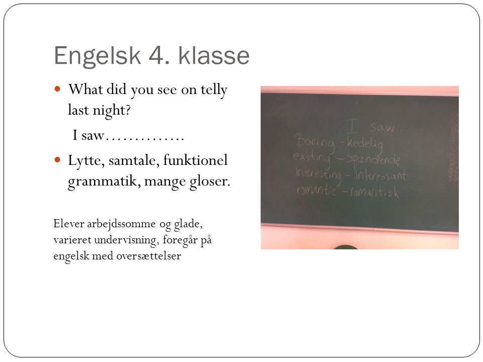 Engelsk 4. klasse What did you see on telly last night I saw…………..