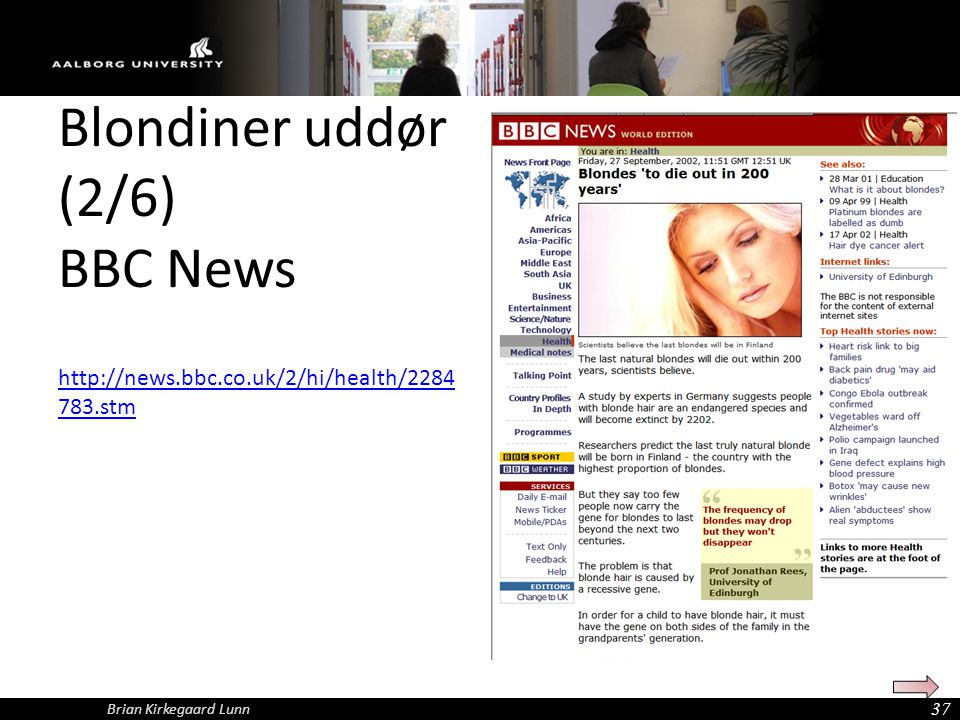 Blondiner uddør (2/6) BBC News