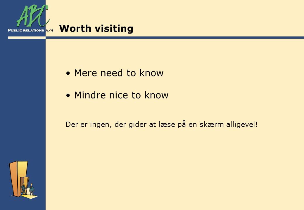 Worth visiting Mere need to know Mindre nice to know