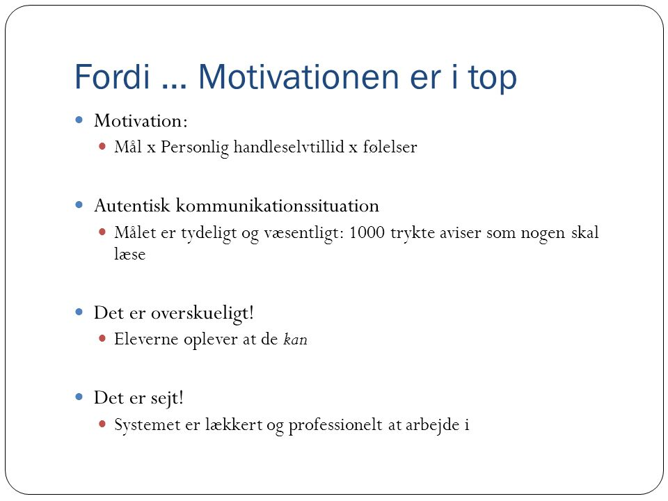 Fordi … Motivationen er i top