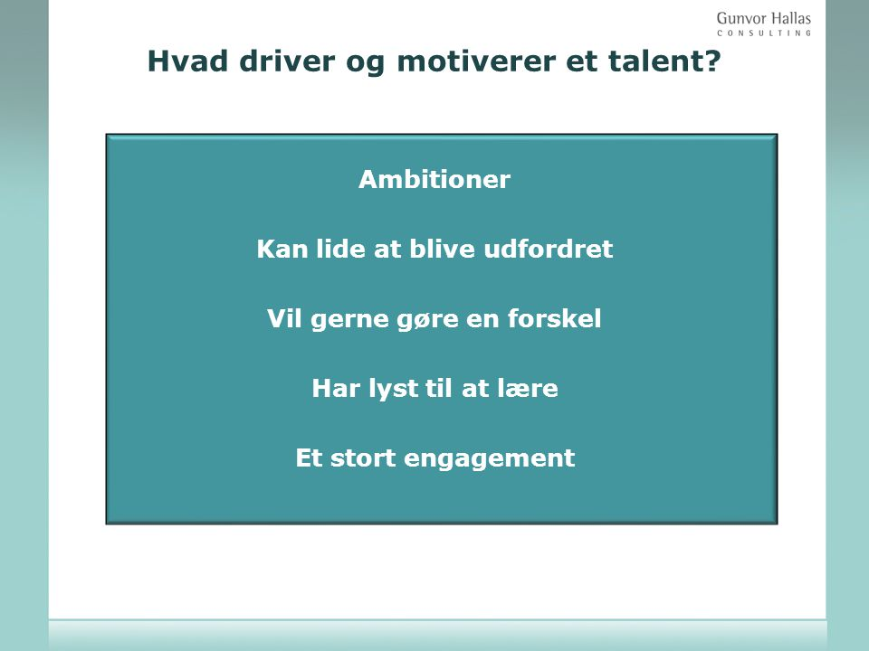 Hvad driver og motiverer et talent