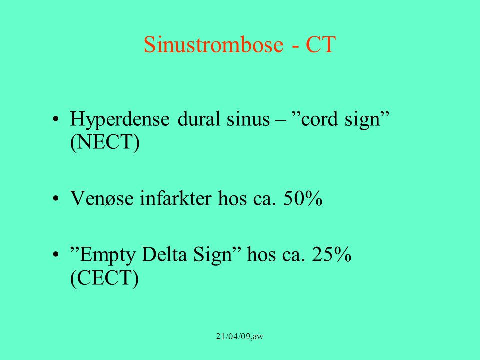 Sinustrombose - CT Hyperdense dural sinus – cord sign (NECT)