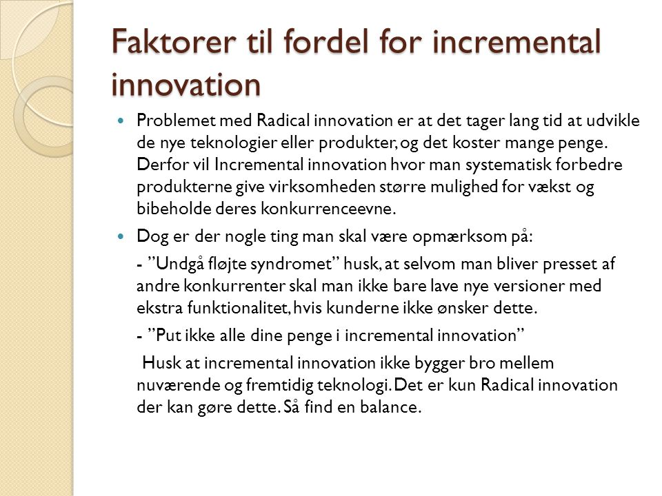 Faktorer til fordel for incremental innovation