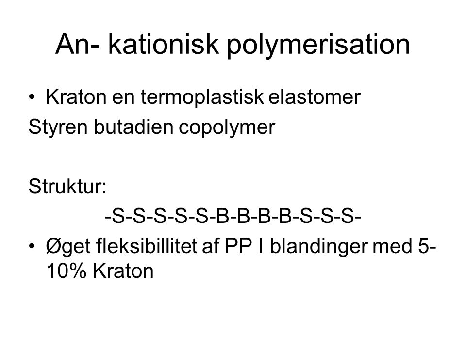 An- kationisk polymerisation