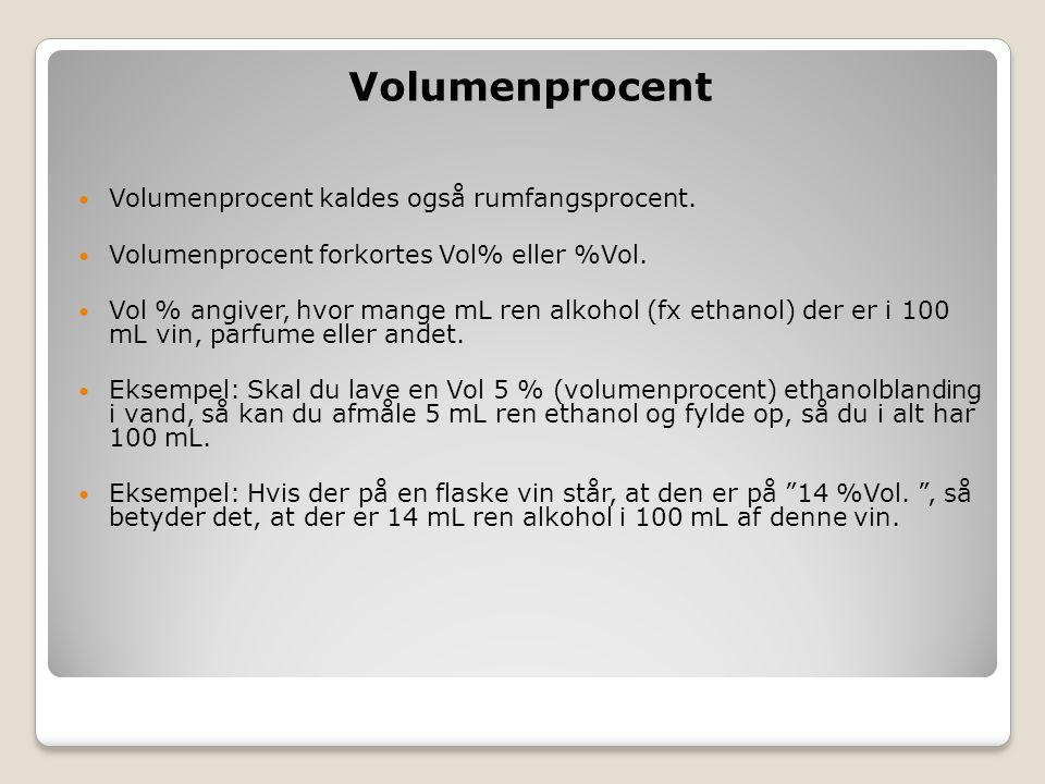 Volumenprocent Volumenprocent kaldes også rumfangsprocent.