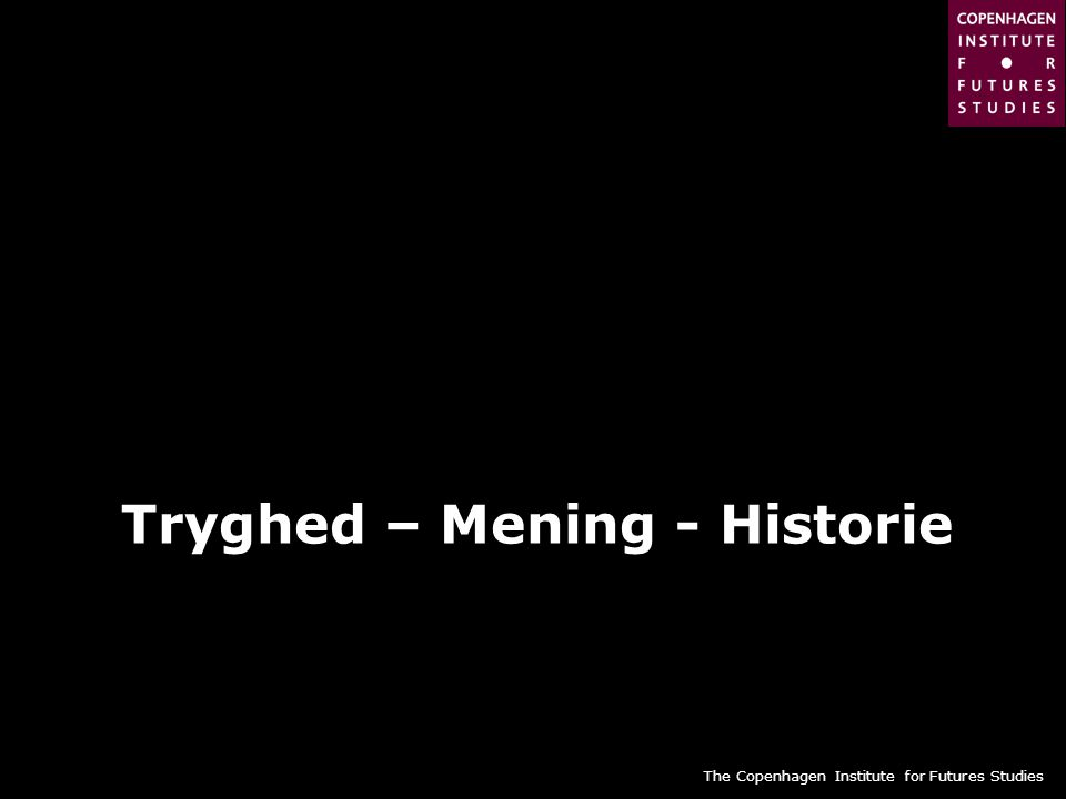 Tryghed – Mening - Historie