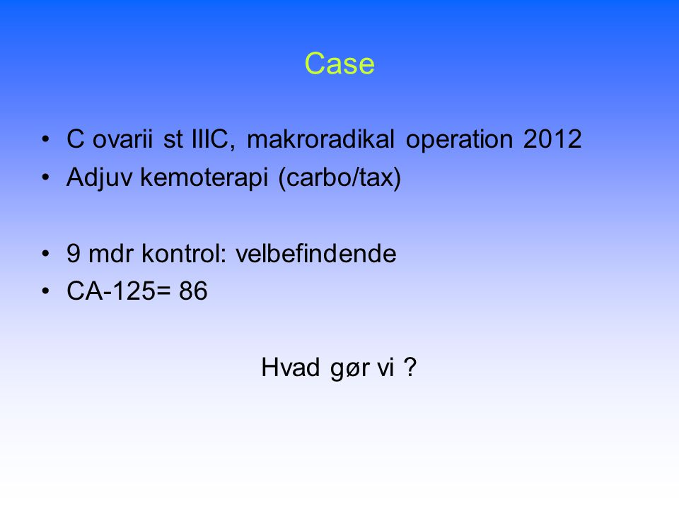 Case C ovarii st IIIC, makroradikal operation 2012
