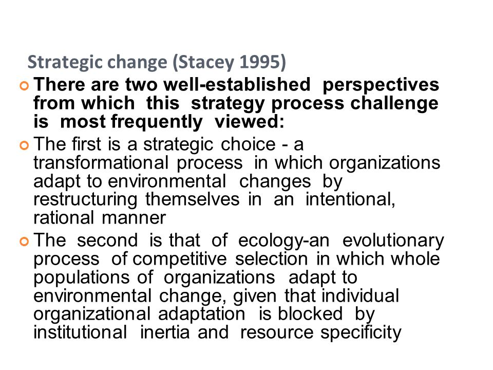 Strategic change (Stacey 1995)