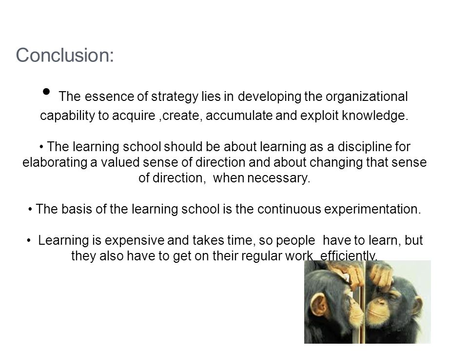 The basis of the learning school is the continuous experimentation.