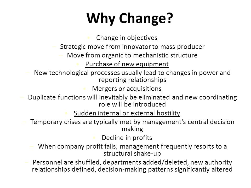 Why Change Change in objectives