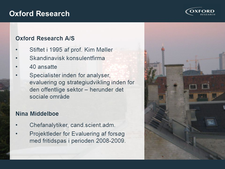Oxford Research Oxford Research A/S Stiftet i 1995 af prof. Kim Møller