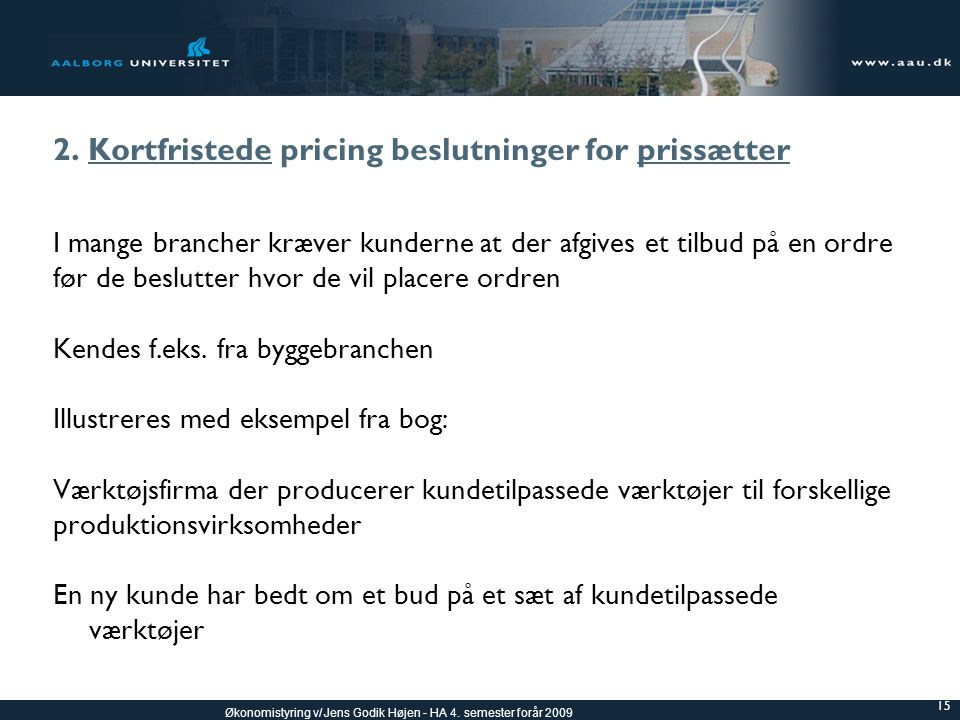 2. Kortfristede pricing beslutninger for prissætter