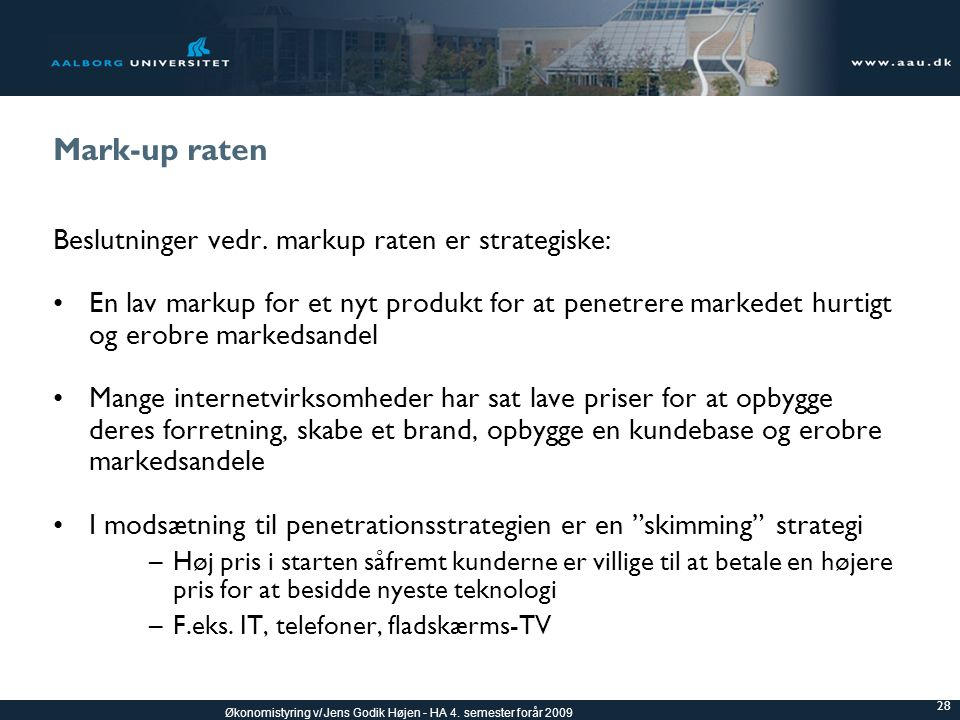 Mark-up raten Beslutninger vedr. markup raten er strategiske: