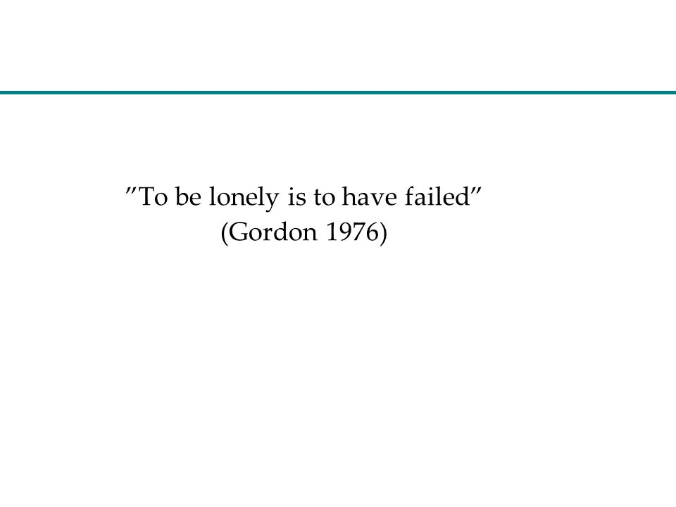 To be lonely is to have failed