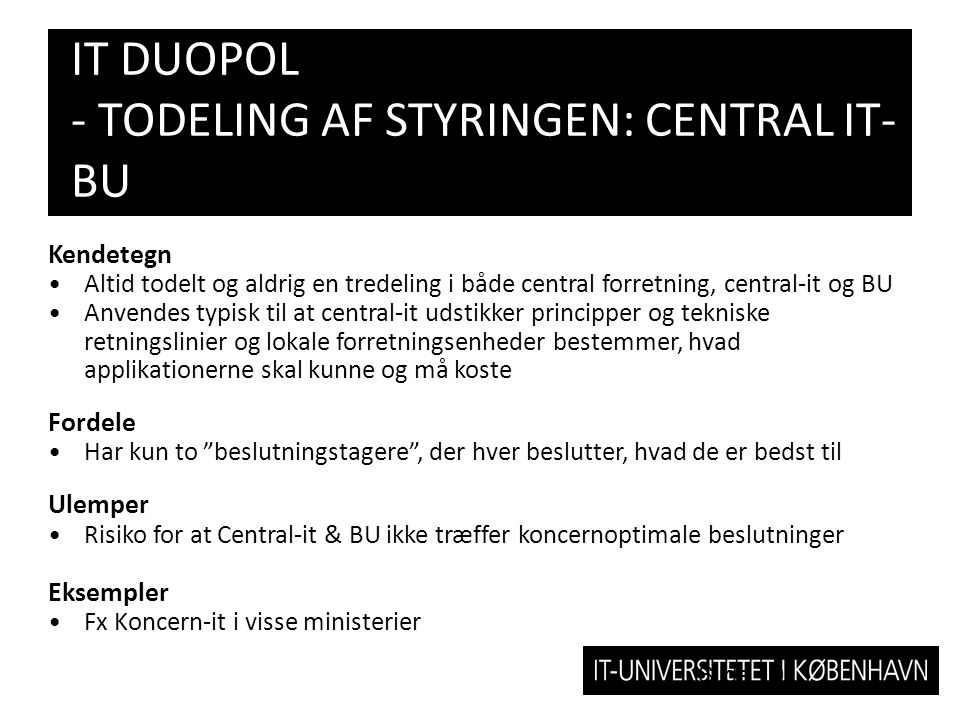 IT DUOPOL - TODELING AF STYRINGEN: CENTRAL IT-BU
