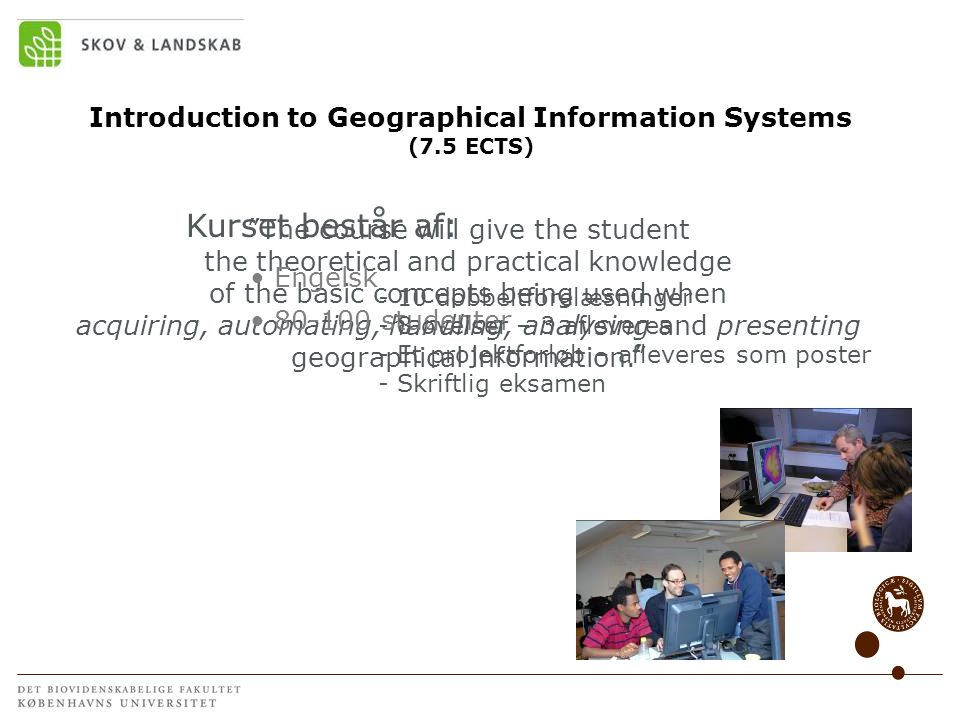 Introduction to Geographical Information Systems (7.5 ECTS)