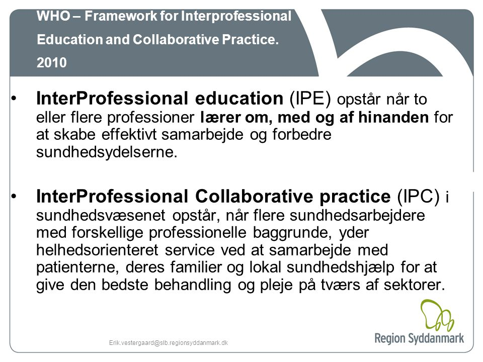 WHO – Framework for Interprofessional Education and Collaborative Practice. 2010