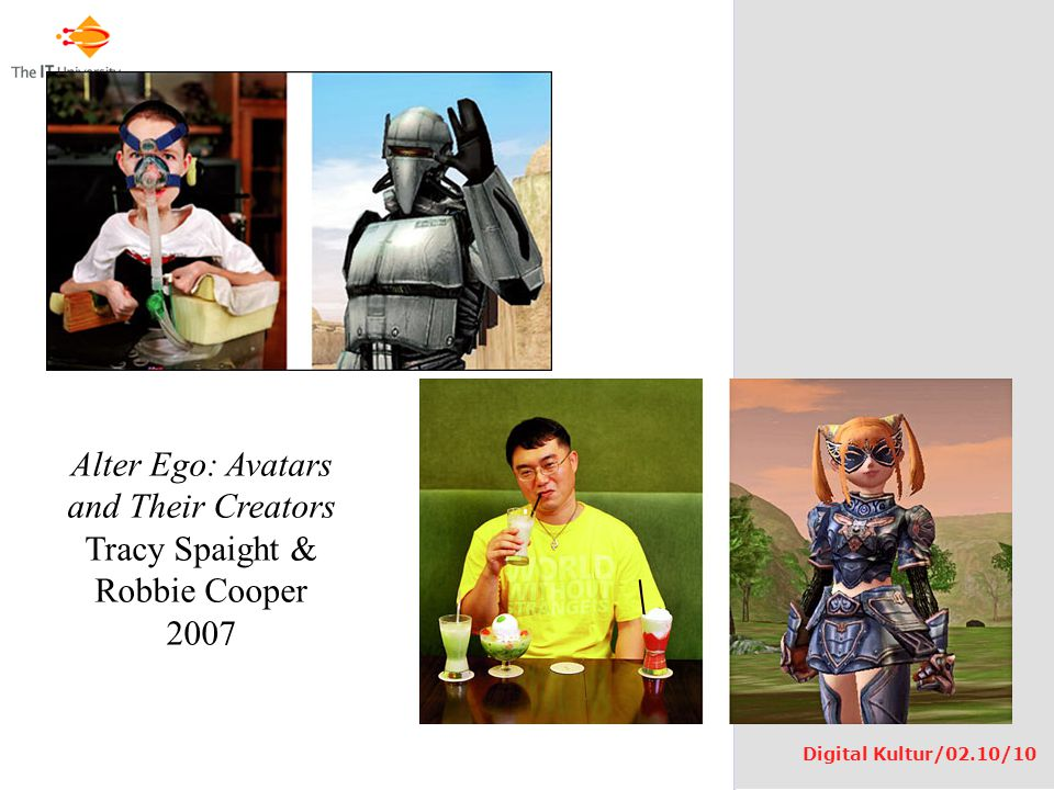 Alter Ego: Avatars and Their Creators Tracy Spaight & Robbie Cooper