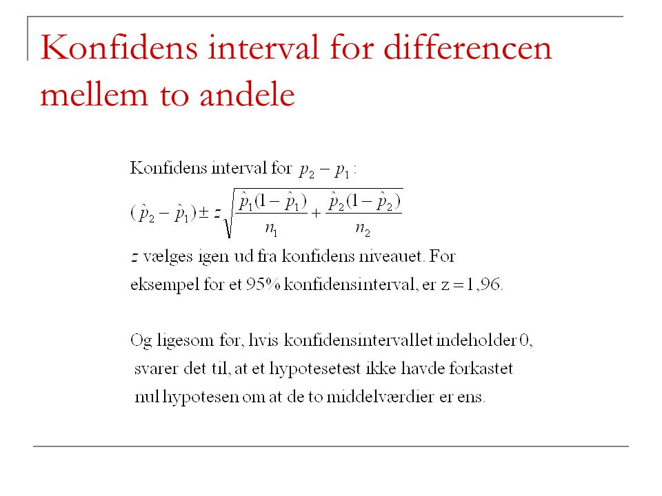 Konfidens interval for differencen mellem to andele