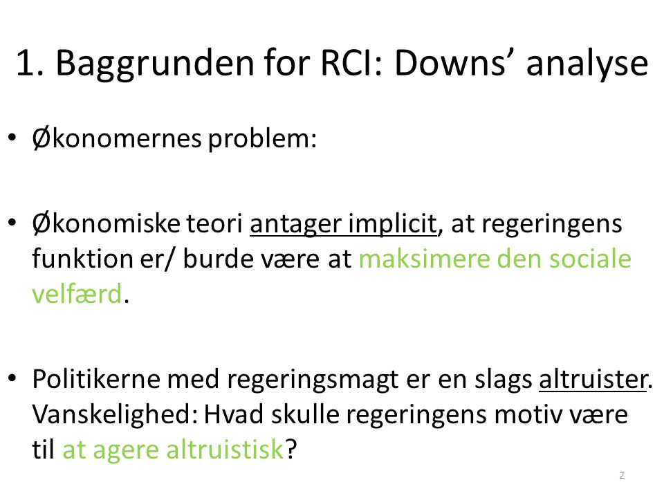 1. Baggrunden for RCI: Downs' analyse