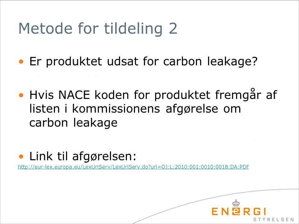 Metode for tildeling 2 Er produktet udsat for carbon leakage