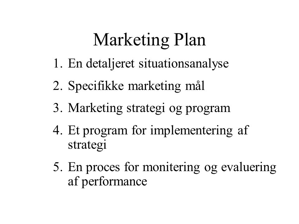 Marketing Plan 1. En detaljeret situationsanalyse