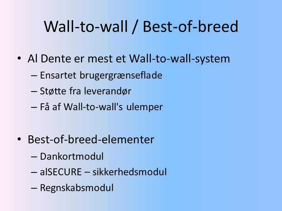 Wall-to-wall / Best-of-breed