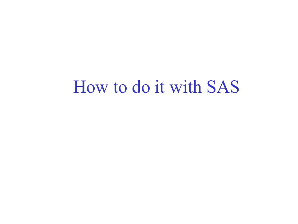 How to do it with SAS