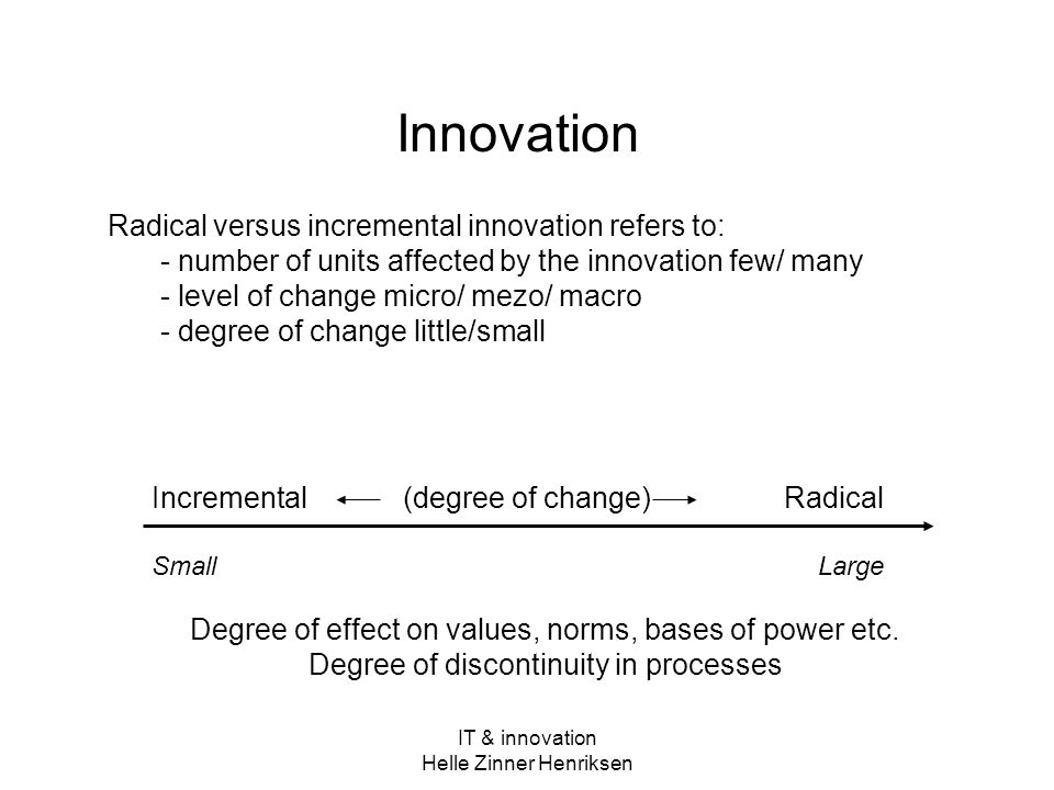 Innovation Radical versus incremental innovation refers to: