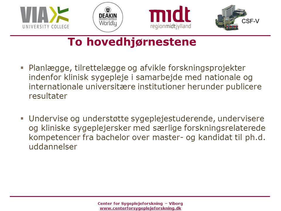 To hovedhjørnestene