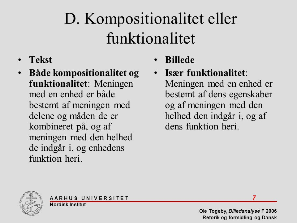 D. Kompositionalitet eller funktionalitet