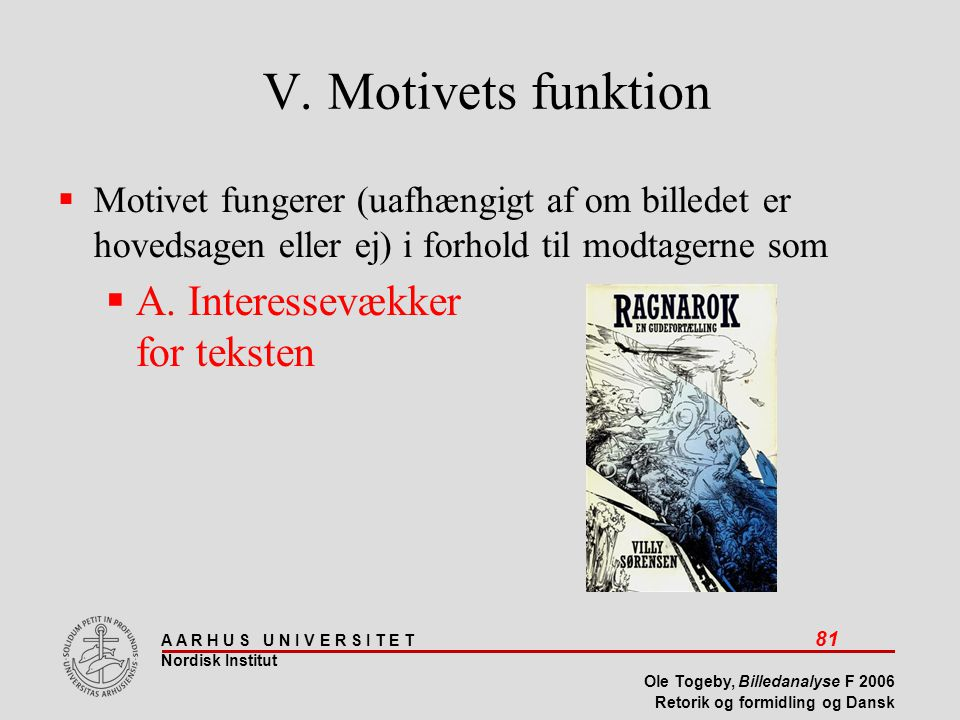 V. Motivets funktion A. Interessevækker for teksten