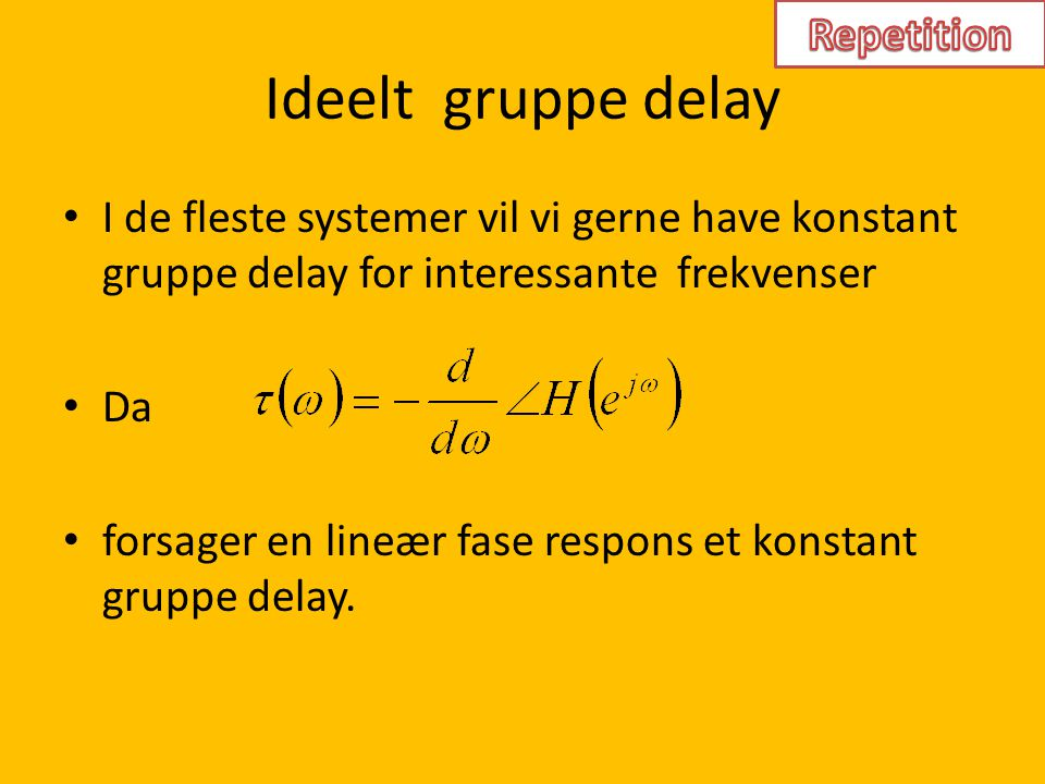 Ideelt gruppe delay Repetition