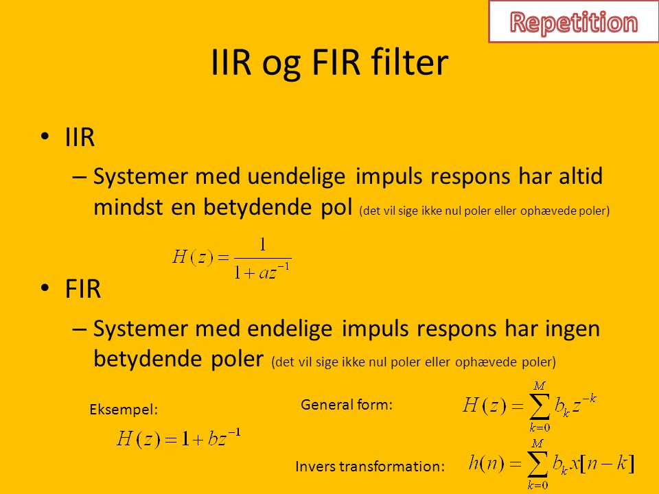 IIR og FIR filter Repetition IIR FIR