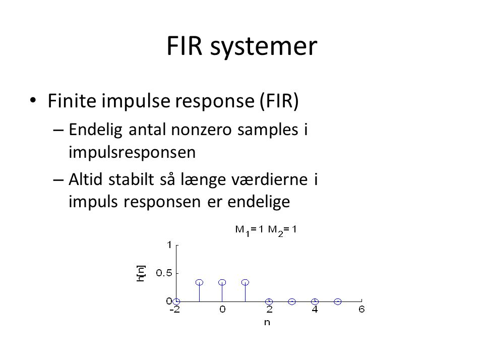 FIR systemer Finite impulse response (FIR)