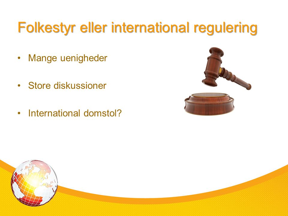 Folkestyr eller international regulering