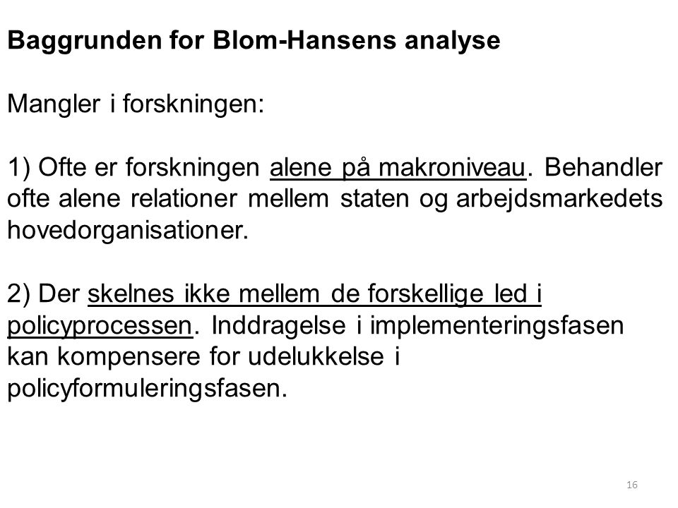 Baggrunden for Blom-Hansens analyse