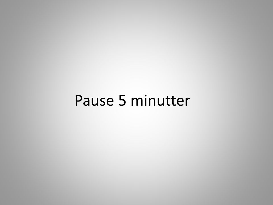 Pause 5 minutter
