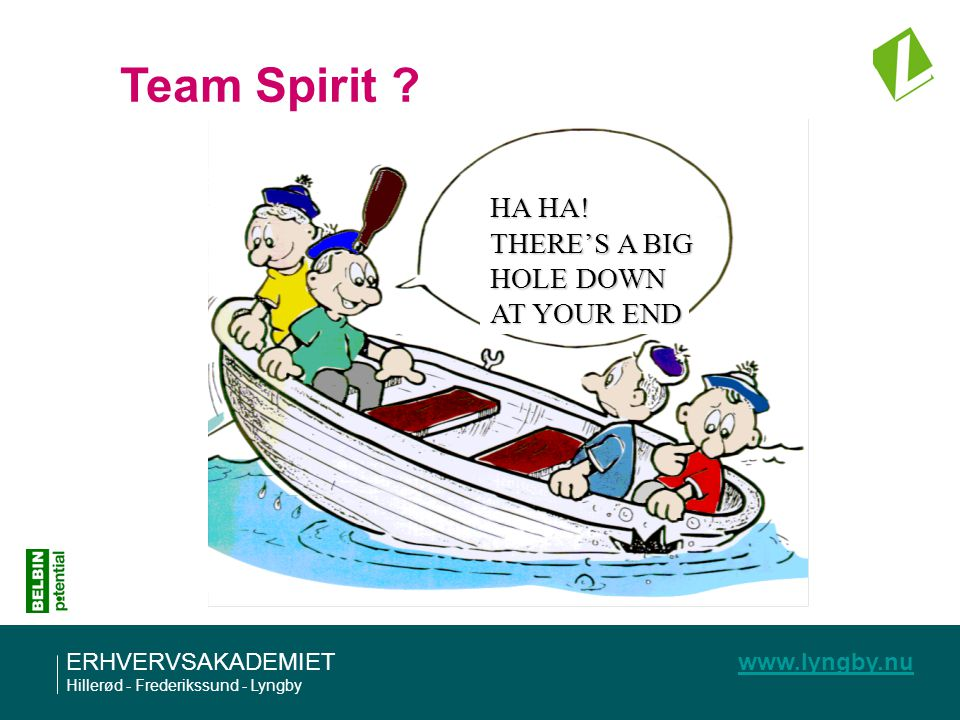 Team Spirit HA HA! THERE'S A BIG HOLE DOWN AT YOUR END
