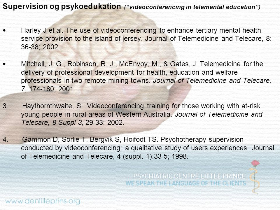 Supervision og psykoedukation ( videoconferencing in telemental education )‏