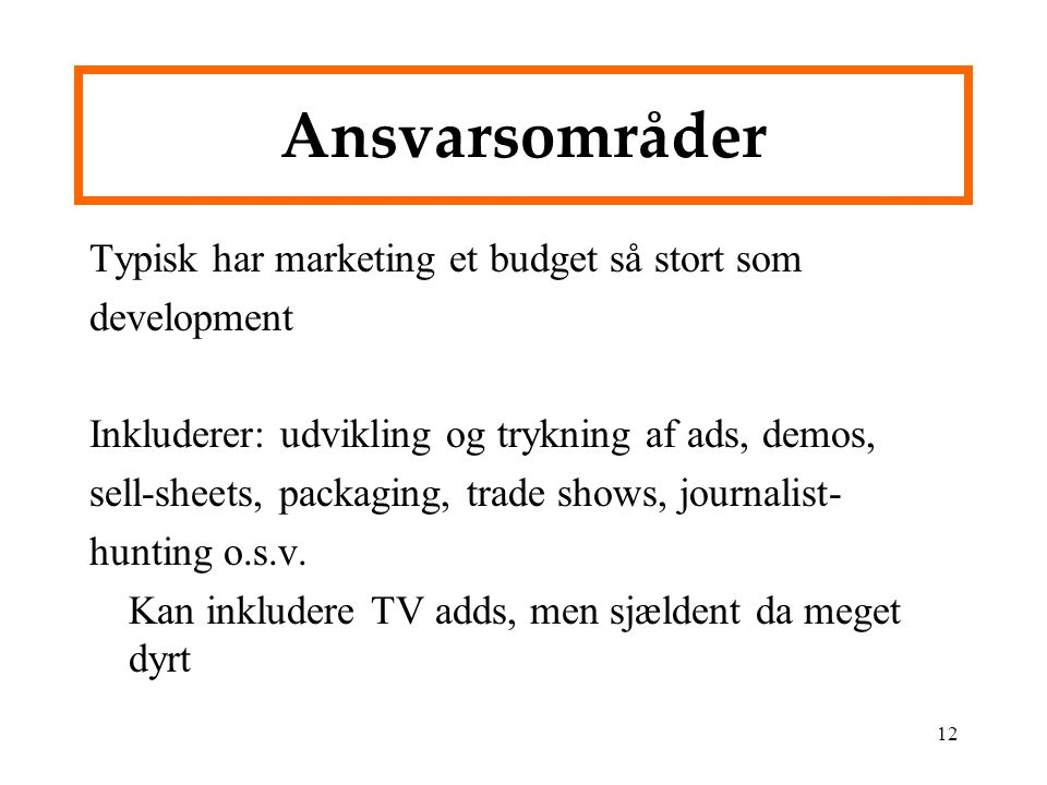 Ansvarsområder Typisk har marketing et budget så stort som development